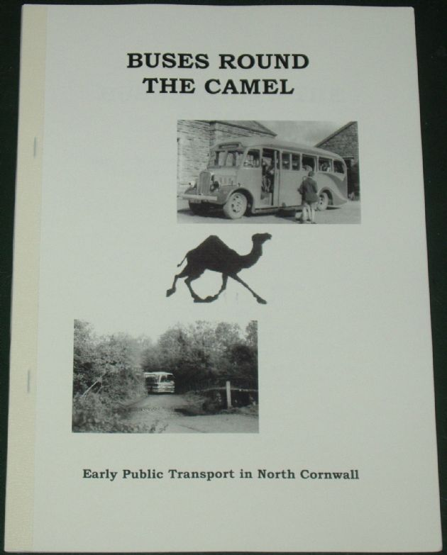 Buses Round the Camel - Early Public Transport in North Cornwall, by Roger Grimley